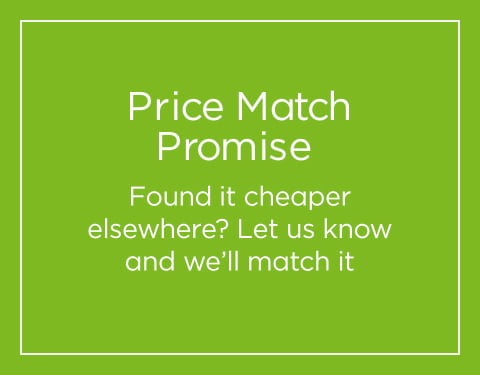 Price Match Promise Found it cheaper elsewhere? Let us know and we'll match it