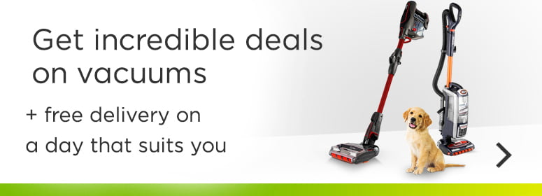 get incredible deals on vacuums and free delivery on a day that suits you