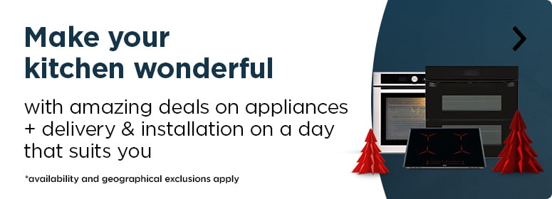 Make your kitcehn wonderful with amazing deals on appliances + delivery & installation on a day that suits you *availability and geographical exclusions apply