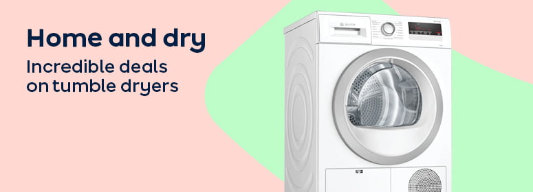 Home and dry incredible deals on tumble dryers