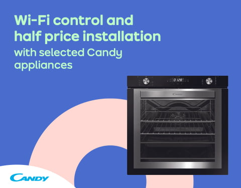 Wi-Fi control and half price installation with selected Candy appliances