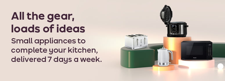 All the gear, loads of ideas. Small appliances to complete your kitchen, delivered 7 days a week.