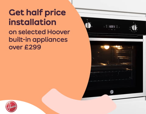Get half price installation on selected Hoover built-in appliances over 拢299