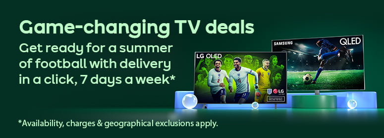 Game-changing TV deals. Get ready for a summer of football with delivery in a click, 7 days a week*. Availability, charges and geographical exclusions apply.